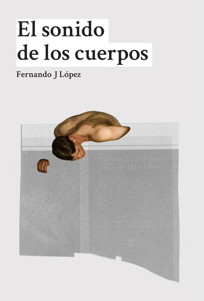 [Vídeo] Reseña de 'El sonido de los cuerpos' de Fernando J López