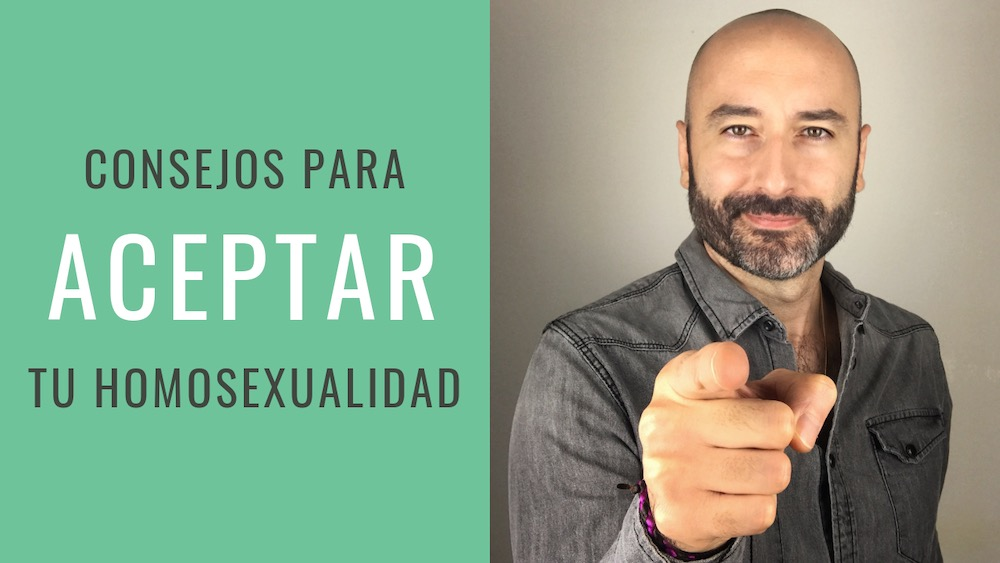 Clave para ser feliz: Trabaja la aceptación de tu homosexualidad