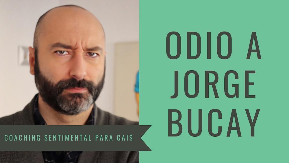 Odio a Jorge Bucay