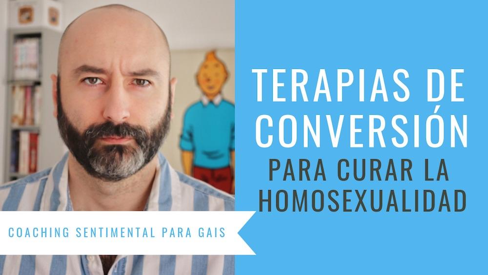 Terapias de conversión para curar la homosexualidad