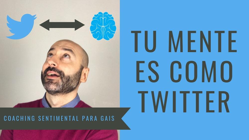 Tu mente es como Twitter